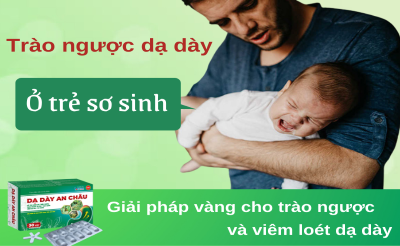 Trào ngược dạ dày ở trẻ sơ sinh: Nguyên nhân và dấu hiệu